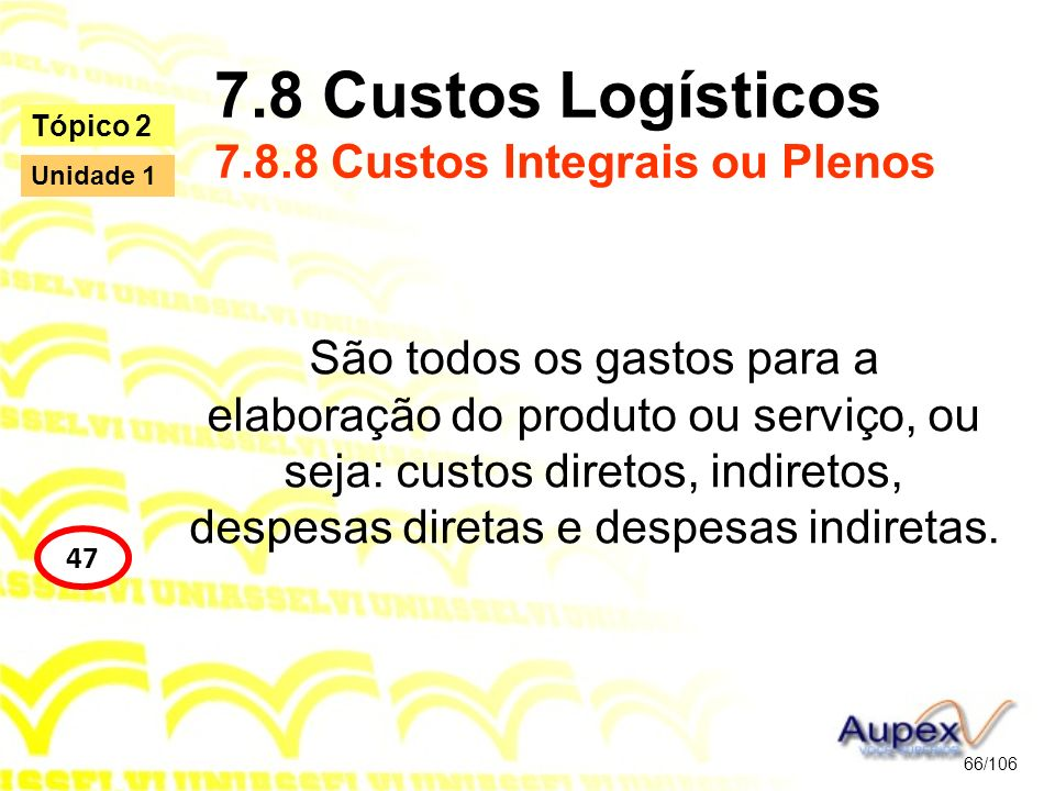 7.8 Custos Logísticos 7.8.8 Custos Integrais ou Plenos