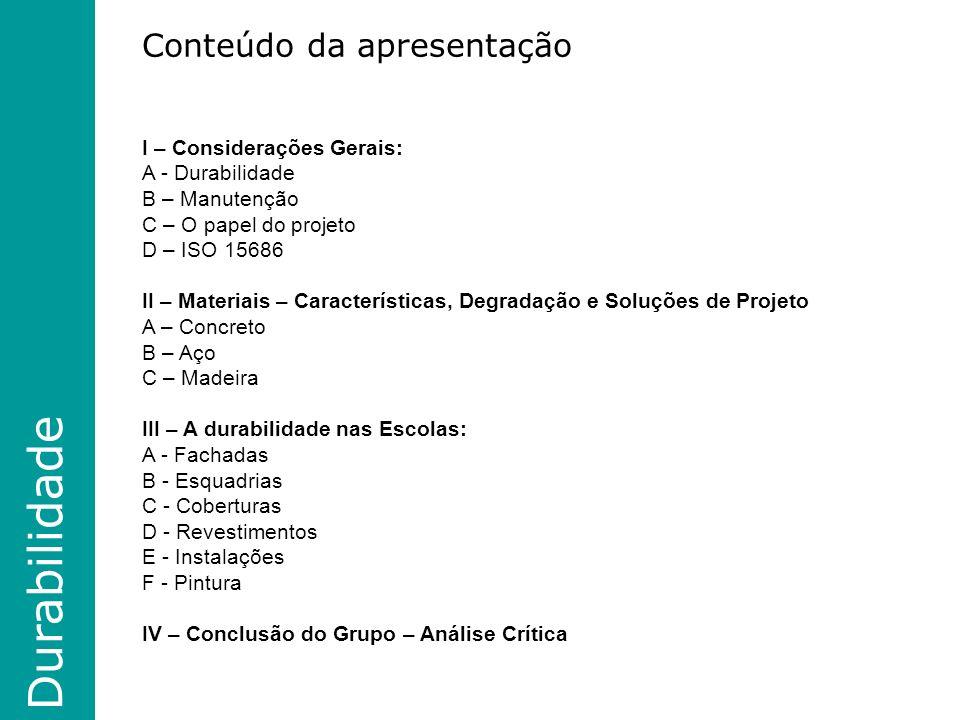 Durabilidade Conteúdo da apresentação I – Considerações Gerais: