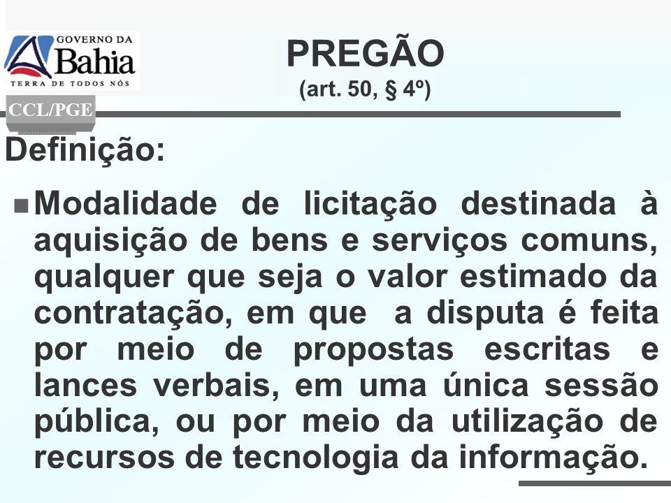 PREGÃO (art. 50, § 4º) Definição: