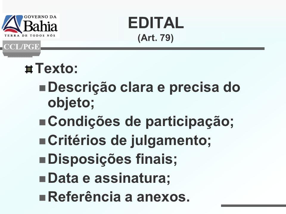 EDITAL (Art. 79) Texto: Descrição clara e precisa do objeto;