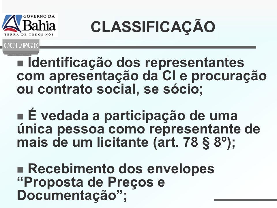 CLASSIFICAÇÃO CCL/PGE. Identificação dos representantes com apresentação da CI e procuração ou contrato social, se sócio;