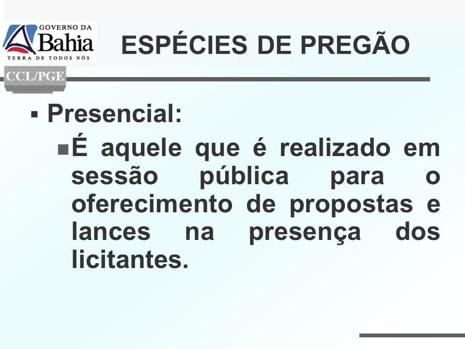 ESPÉCIES DE PREGÃO Presencial: