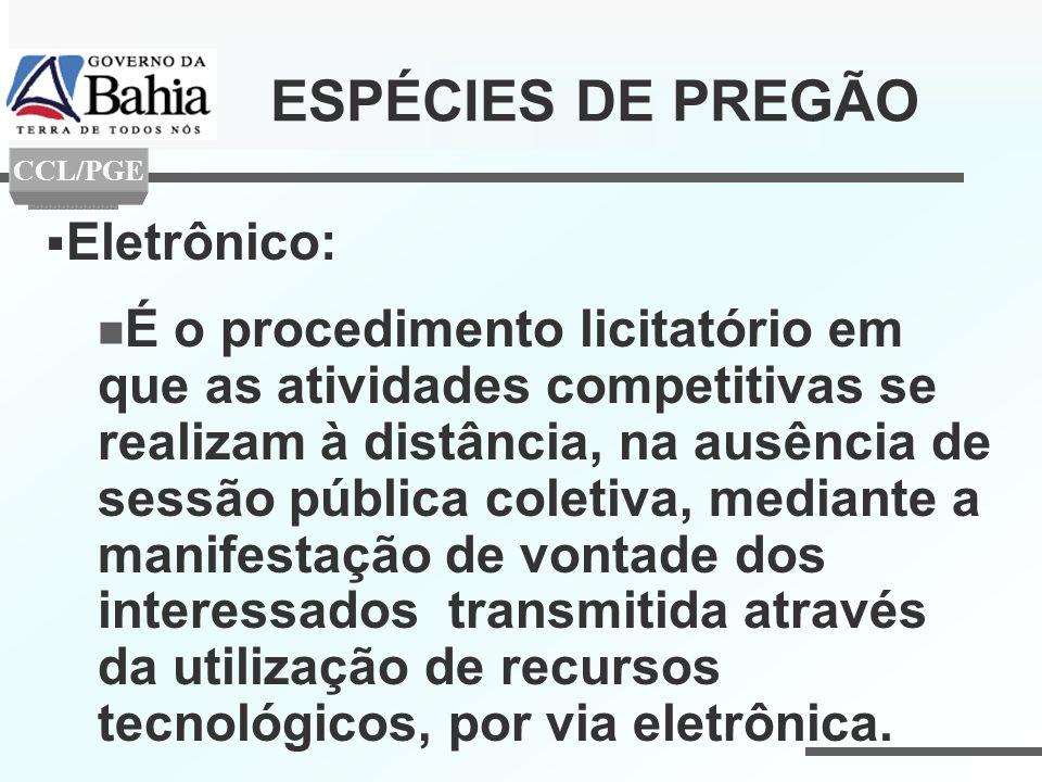 ESPÉCIES DE PREGÃO Eletrônico: