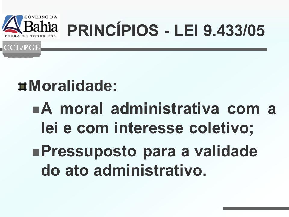 A moral administrativa com a lei e com interesse coletivo;