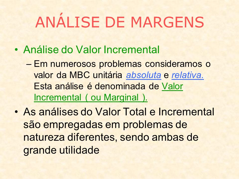 ANÁLISE DE MARGENS Análise do Valor Incremental