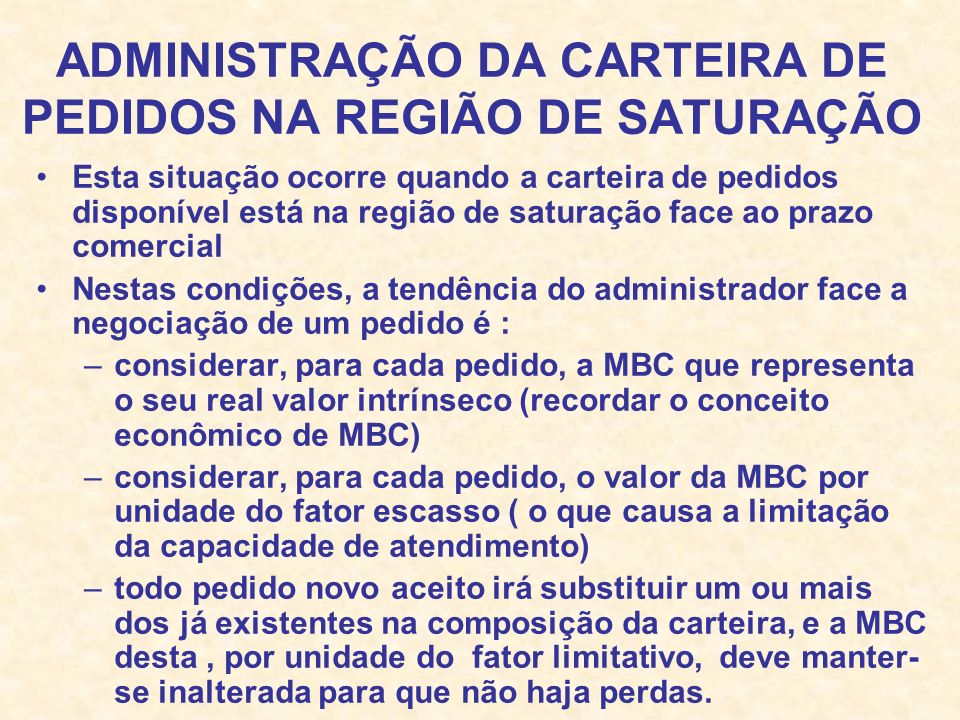 ADMINISTRAÇÃO DA CARTEIRA DE PEDIDOS NA REGIÃO DE SATURAÇÃO