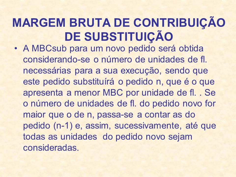 MARGEM BRUTA DE CONTRIBUIÇÃO DE SUBSTITUIÇÃO