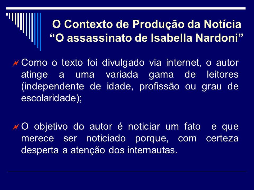 O Contexto de Produção da Notícia O assassinato de Isabella Nardoni