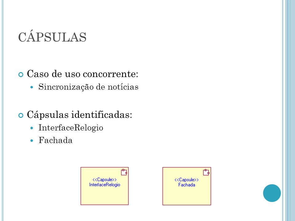 CÁPSULAS Caso de uso concorrente: Cápsulas identificadas: