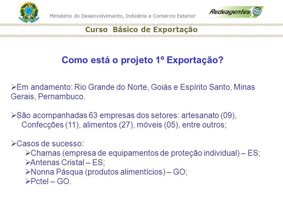 Como está o projeto 1º Exportação