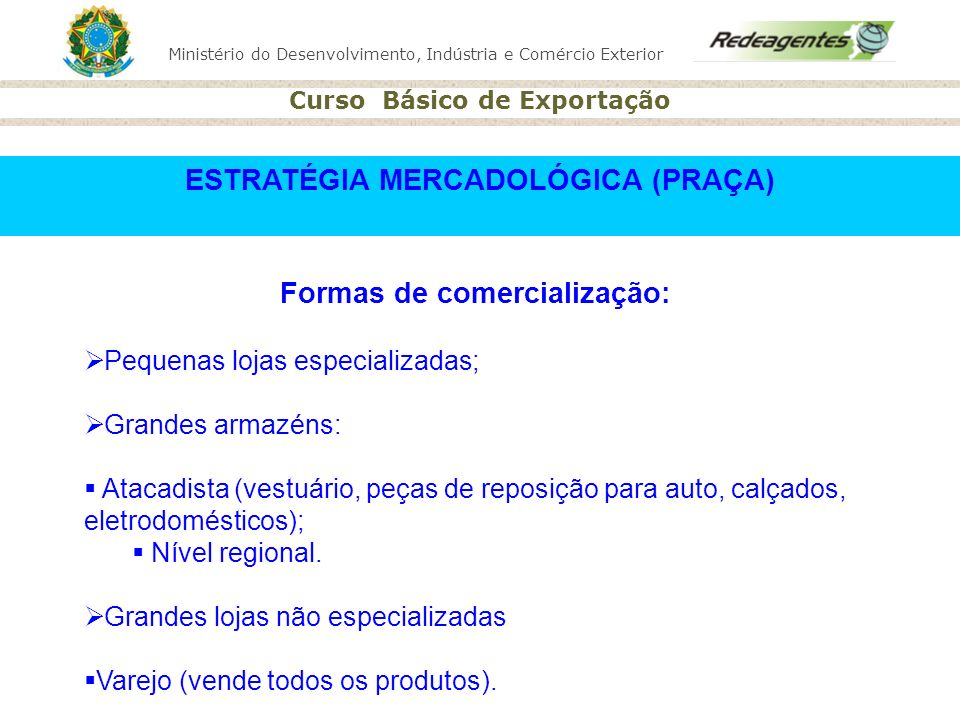 ESTRATÉGIA MERCADOLÓGICA (PRAÇA) Formas de comercialização: