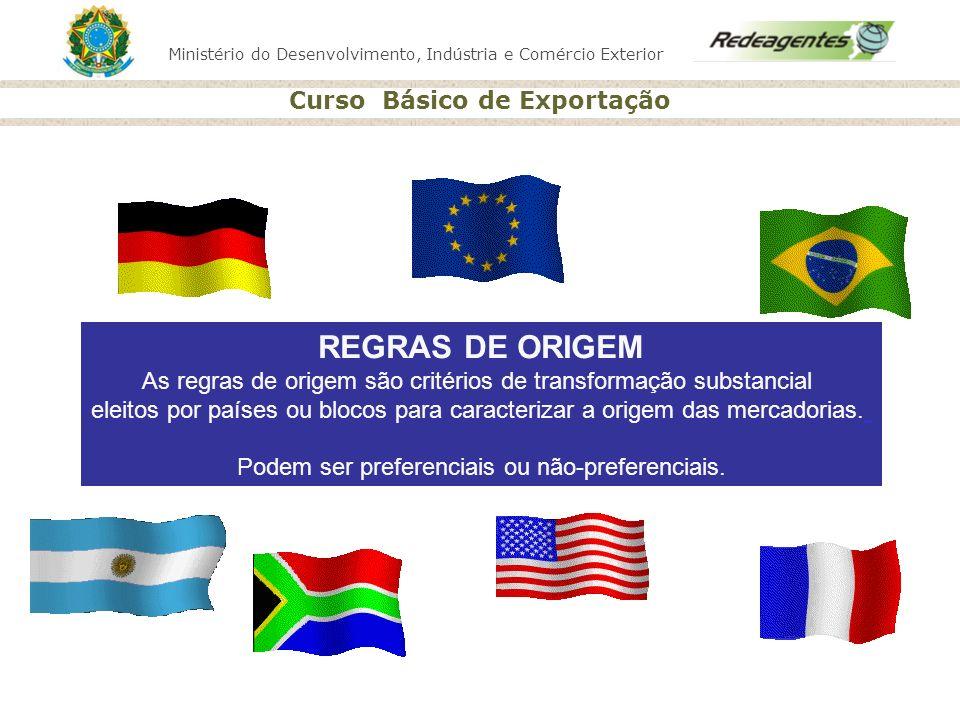 REGRAS DE ORIGEM As regras de origem são critérios de transformação substancial.