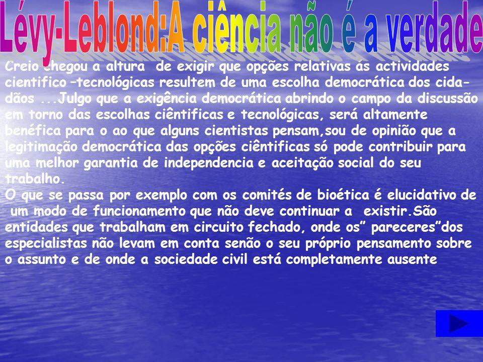 Lévy-Leblond:A ciência não é a verdade