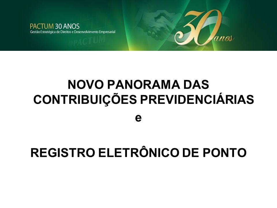 NOVO PANORAMA DAS CONTRIBUIÇÕES PREVIDENCIÁRIAS e