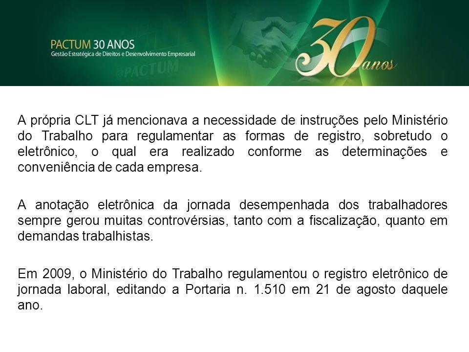 A própria CLT já mencionava a necessidade de instruções pelo Ministério do Trabalho para regulamentar as formas de registro, sobretudo o eletrônico, o qual era realizado conforme as determinações e conveniência de cada empresa.