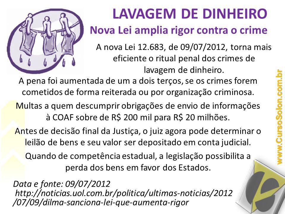 LAVAGEM DE DINHEIRO Nova Lei amplia rigor contra o crime