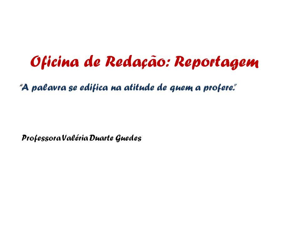 Oficina de Redação: Reportagem