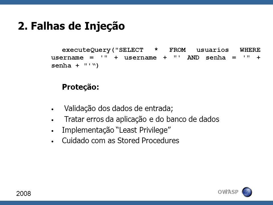 2. Falhas de Injeção Proteção: Validação dos dados de entrada;