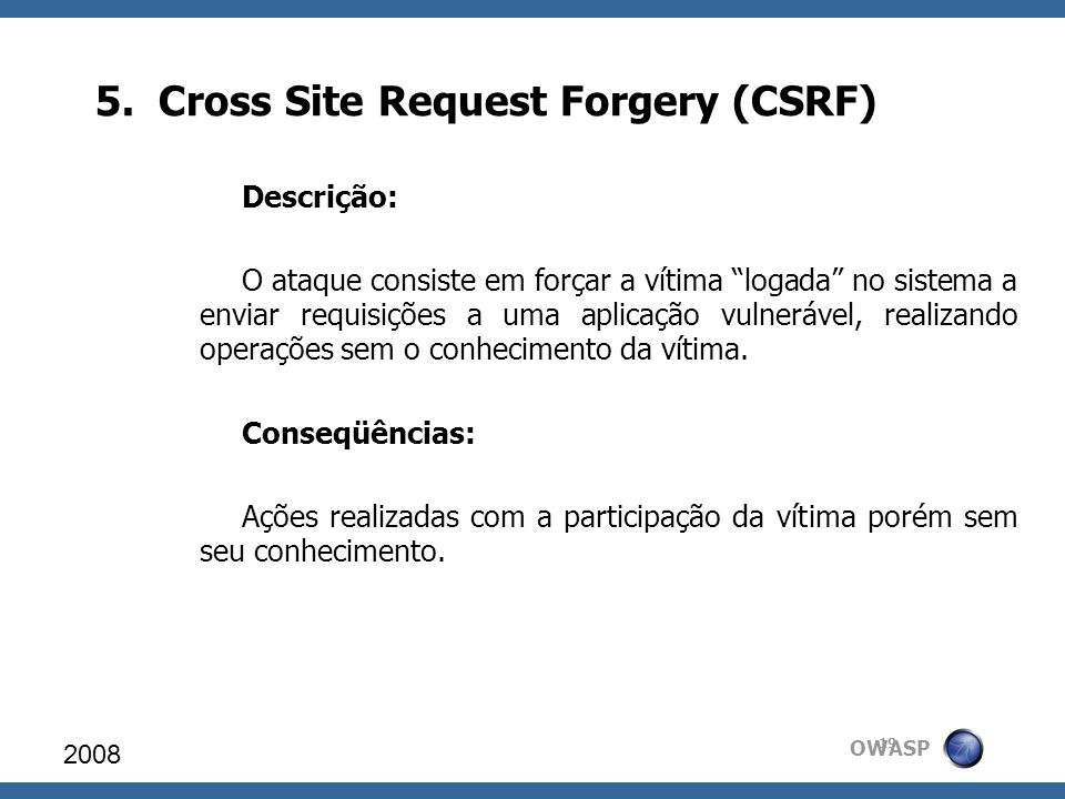 5. Cross Site Request Forgery (CSRF)