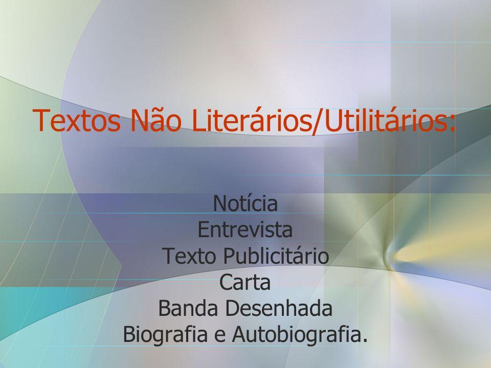 Textos Não Literários/Utilitários:
