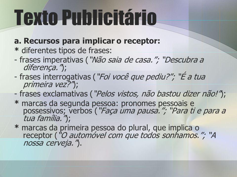 Texto Publicitário a. Recursos para implicar o receptor:
