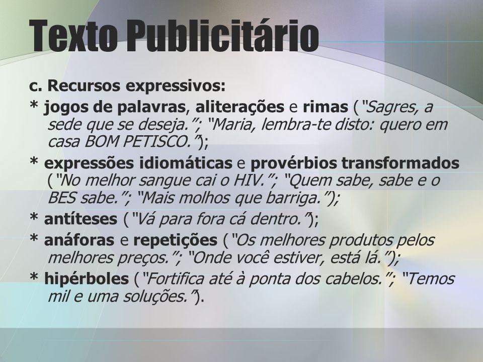 Texto Publicitário c. Recursos expressivos: