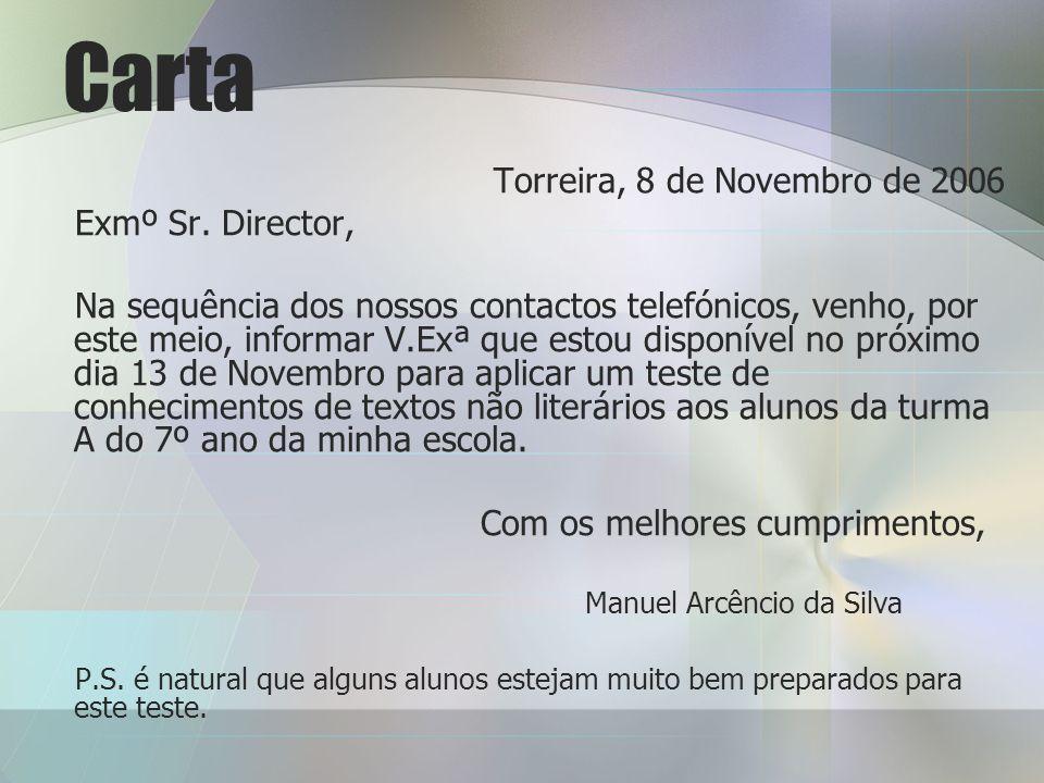 Carta Torreira, 8 de Novembro de 2006 Exmº Sr. Director,