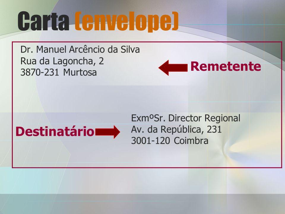 Carta (envelope) Remetente Destinatário Dr. Manuel Arcêncio da Silva