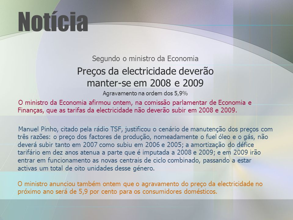 Notícia Preços da electricidade deverão manter-se em 2008 e 2009