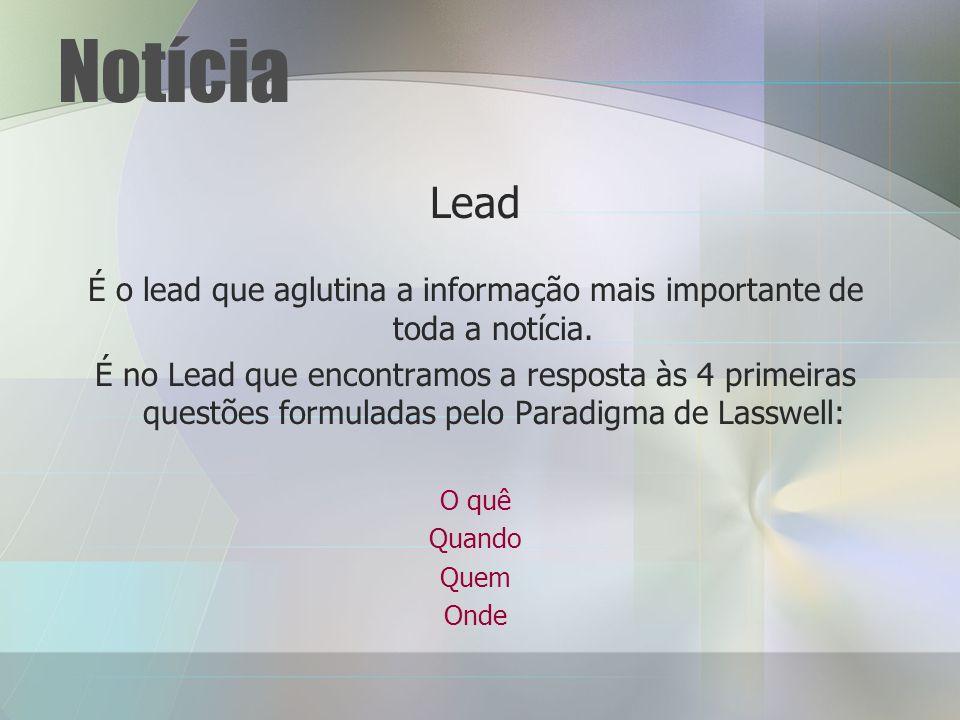 É o lead que aglutina a informação mais importante de toda a notícia.