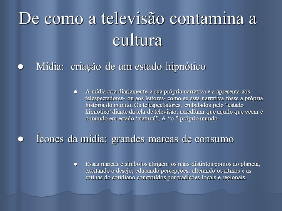 De como a televisão contamina a cultura