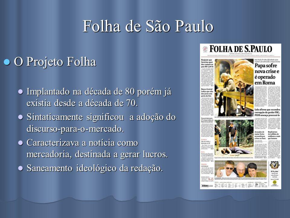 Folha de São Paulo O Projeto Folha