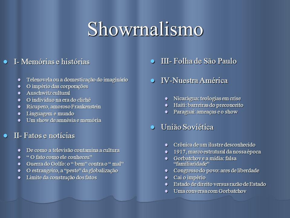Showrnalismo I- Memórias e histórias III- Folha de São Paulo