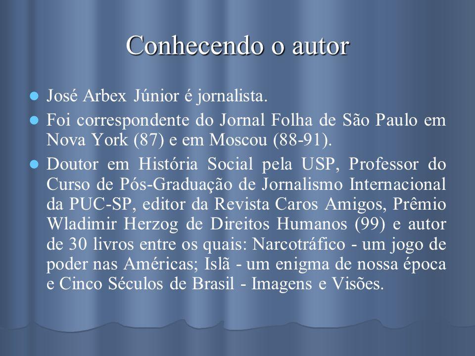 Conhecendo o autor José Arbex Júnior é jornalista.