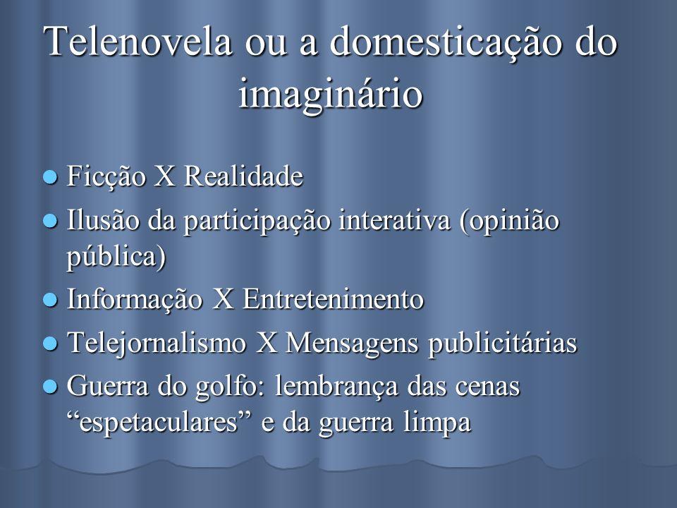 Telenovela ou a domesticação do imaginário
