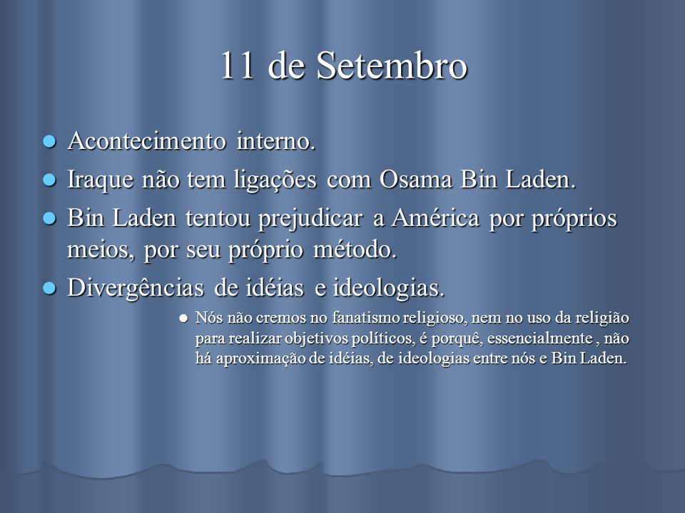 11 de Setembro Acontecimento interno.