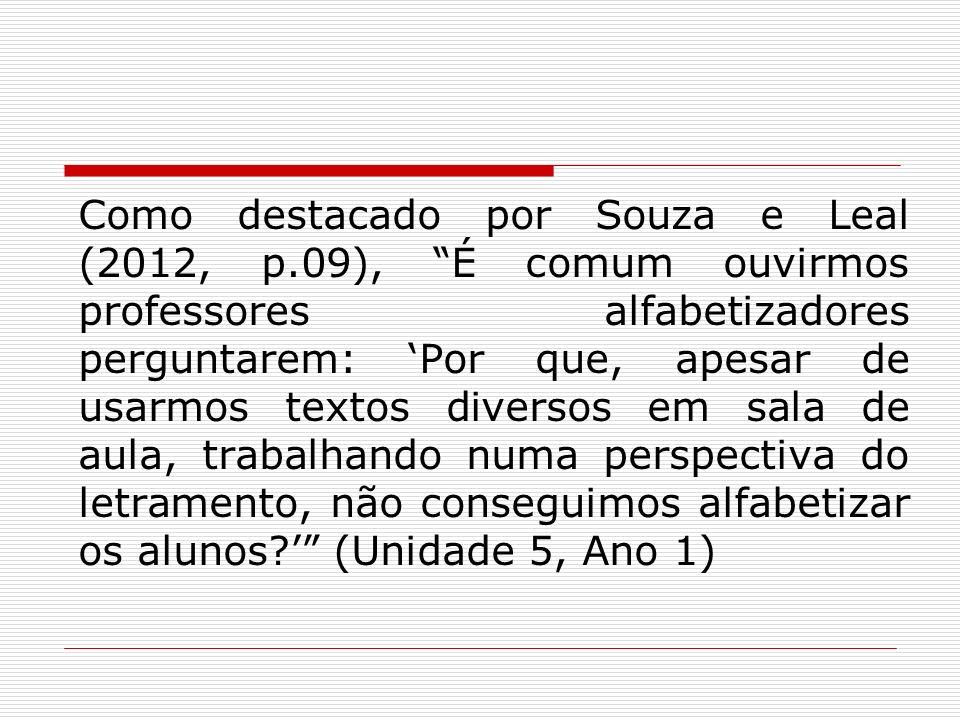 Como destacado por Souza e Leal (2012, p