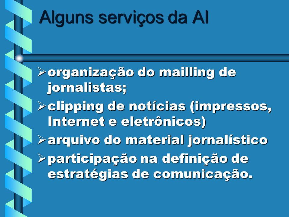 Alguns serviços da AI organização do mailling de jornalistas;