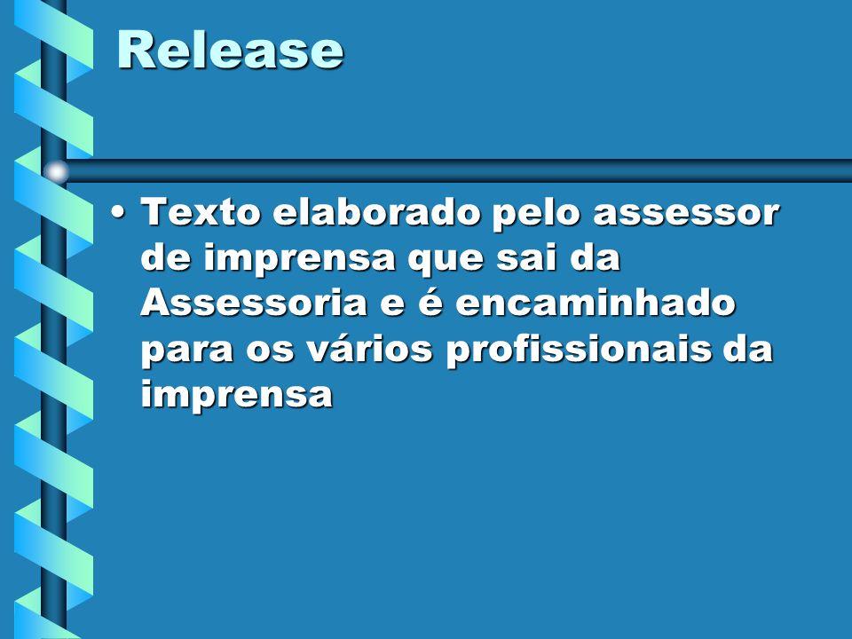 Release Texto elaborado pelo assessor de imprensa que sai da Assessoria e é encaminhado para os vários profissionais da imprensa.