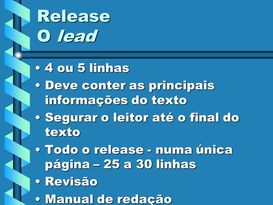 Release O lead 4 ou 5 linhas
