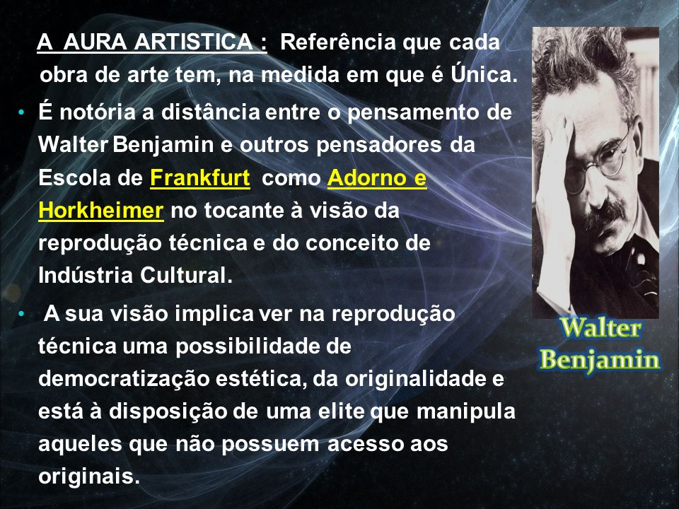 A AURA ARTISTICA : Referência que cada obra de arte tem, na medida em que é Única.