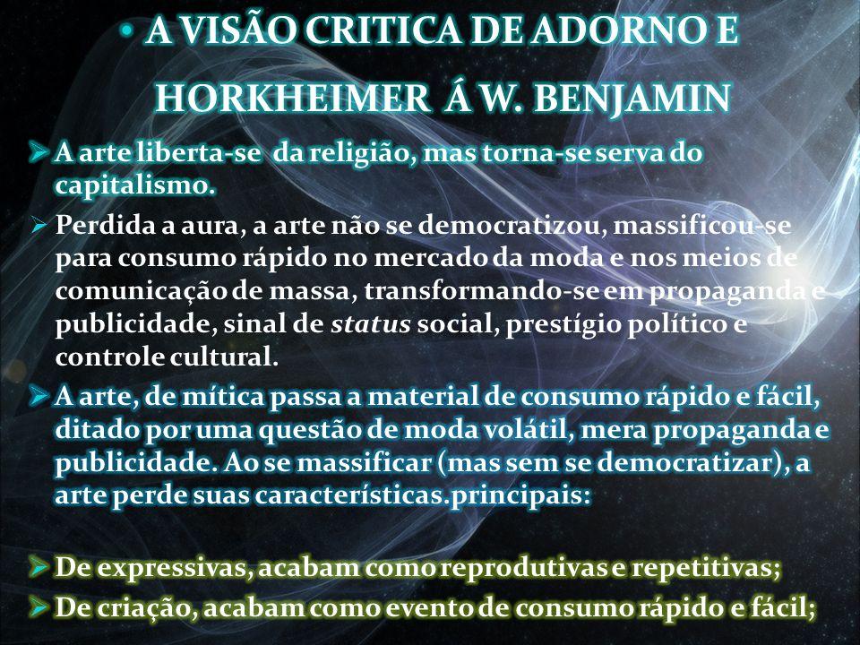 A VISÃO CRITICA DE ADORNO E HORKHEIMER Á W. BENJAMIN