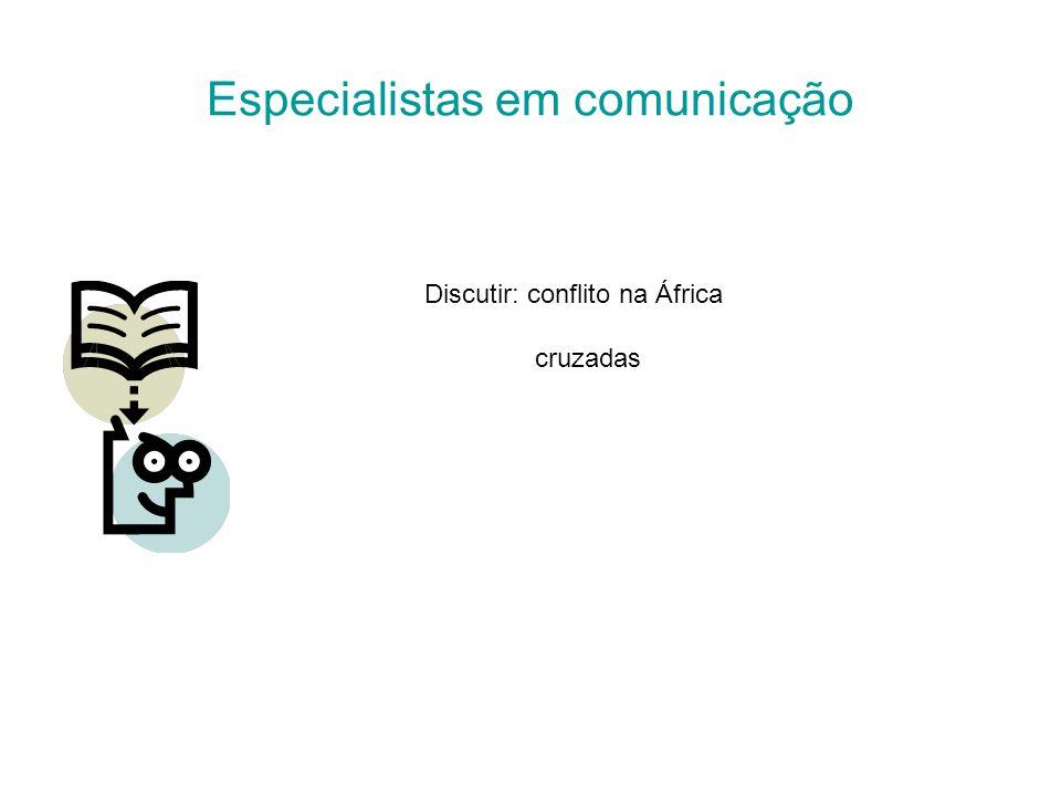 Especialistas em comunicação