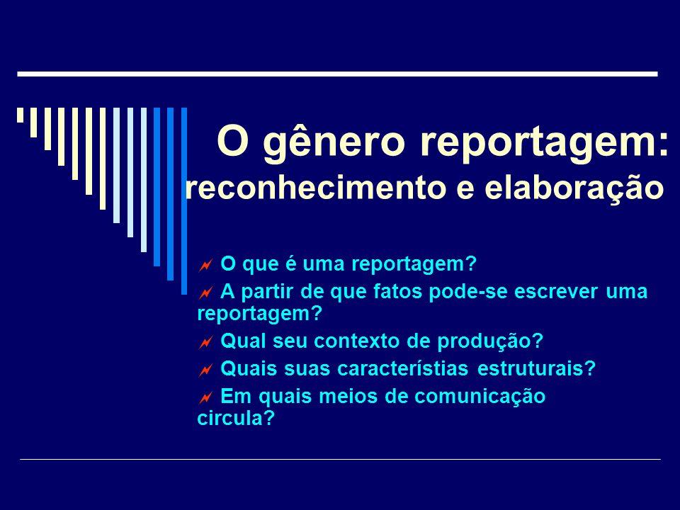 O gênero reportagem: reconhecimento e elaboração