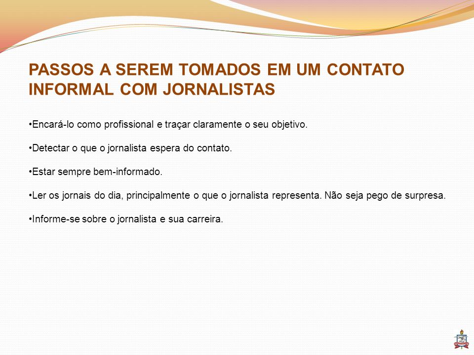 PASSOS A SEREM TOMADOS EM UM CONTATO INFORMAL COM JORNALISTAS