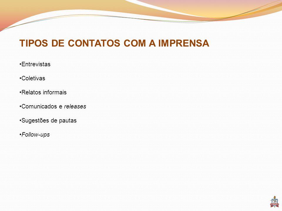 TIPOS DE CONTATOS COM A IMPRENSA