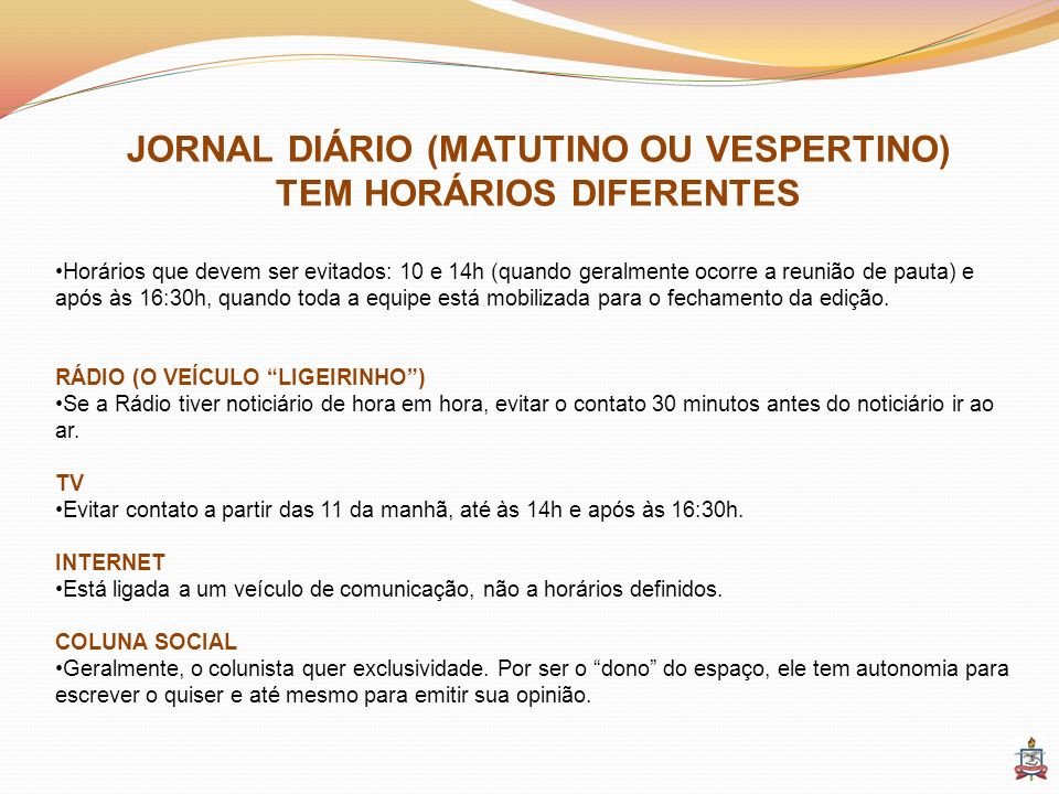 JORNAL DIÁRIO (MATUTINO OU VESPERTINO) TEM HORÁRIOS DIFERENTES