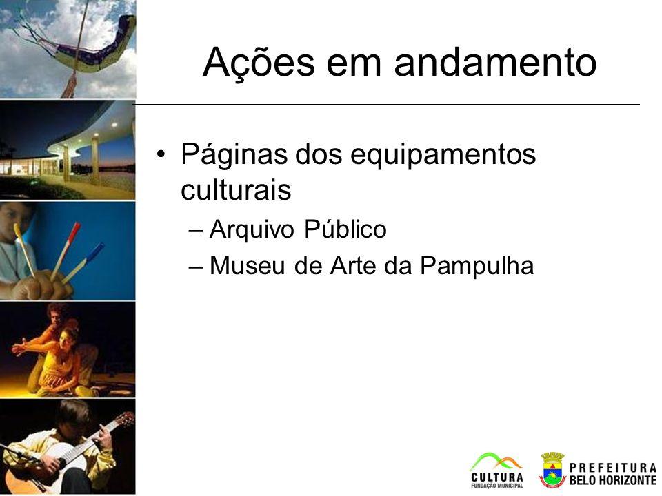 Ações em andamento Páginas dos equipamentos culturais Arquivo Público