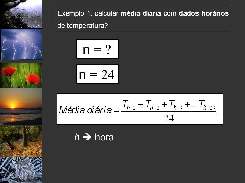 Exemplo 1: calcular média diária com dados horários de temperatura