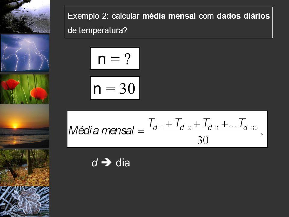 Exemplo 2: calcular média mensal com dados diários de temperatura